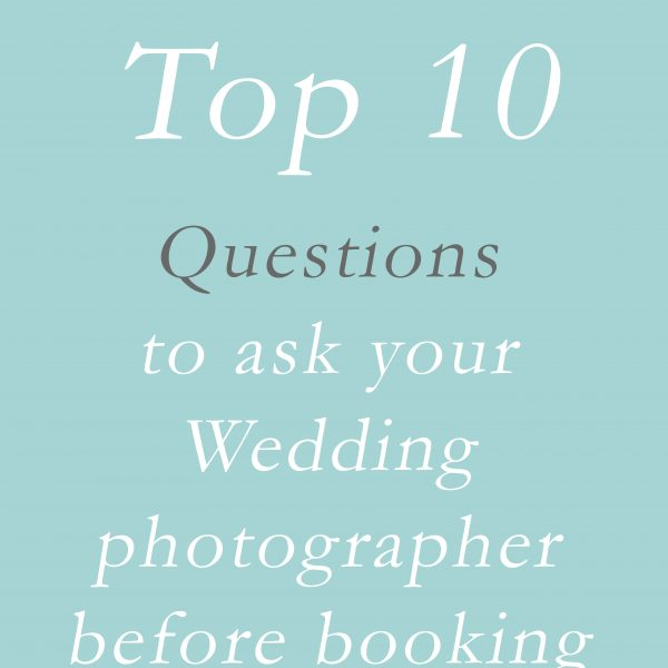 Top 10 Questions to Ask Your Photographer